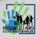 Poussons les murs ! Festival d'éducation populaire